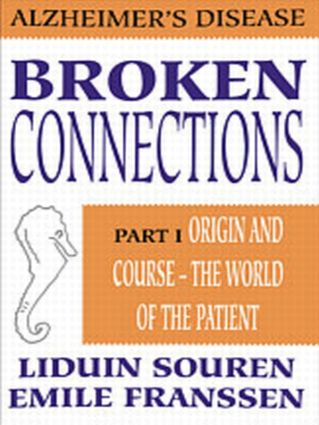 Broken Connections: Alzheimer's Disease: Part I: 1st Edition (Hardback) book cover