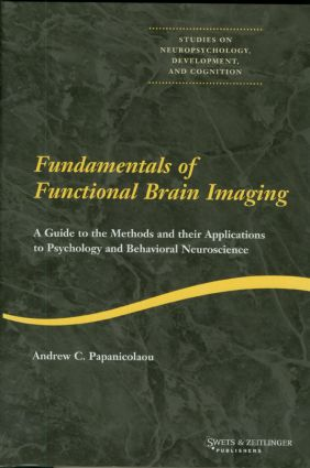 Fundamentals of Functional Brain Imaging: A Guide to the Methods and their Applications to Psychology and Behavioral Neuroscience book cover