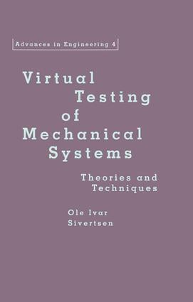 Virtual Testing of Mechanical Systems: Theories and Techniques book cover