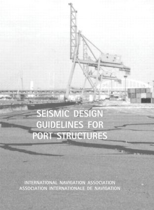Seismic Design Guidelines for Port Structures: 1st Edition (Hardback) book cover