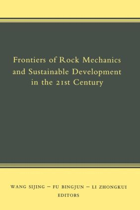 Frontiers of Rock Mechanics and Sustainable Development in the 21st Century: 1st Edition (Hardback) book cover