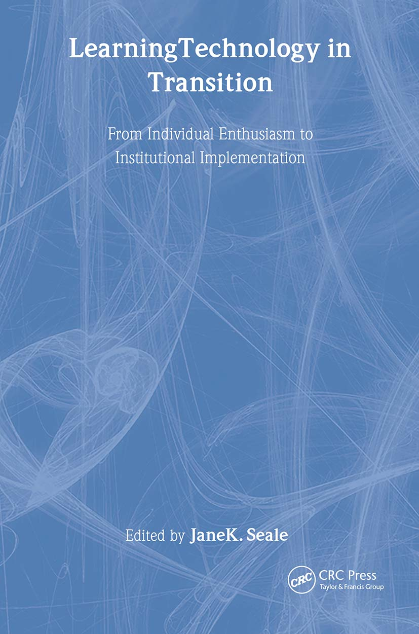 Learning Technology in Transition: from Individual Enthusiasm to Institutional Implementation, 1st Edition (Hardback) book cover