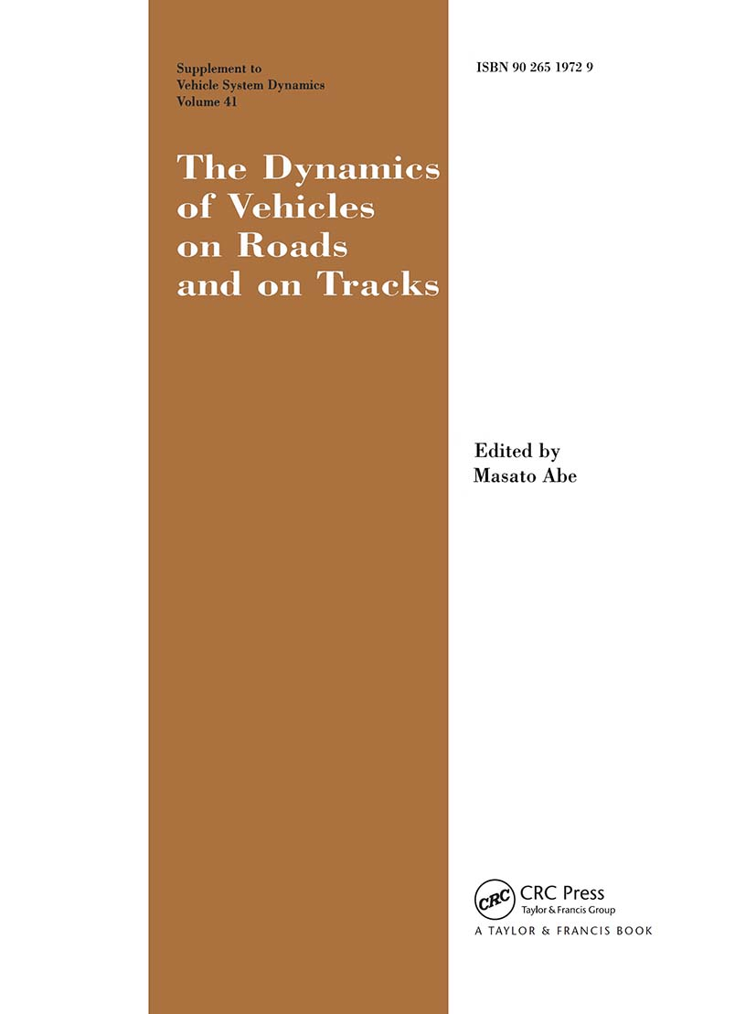 The Dynamics of Vehicles on Roads and on Tracks Supplement to Vehicle System Dynamics: Proceedings of the 18th IAVSD Symposium Held in Kanagawa, Japan, August 24-30, 2003, 1st Edition (Hardback) book cover