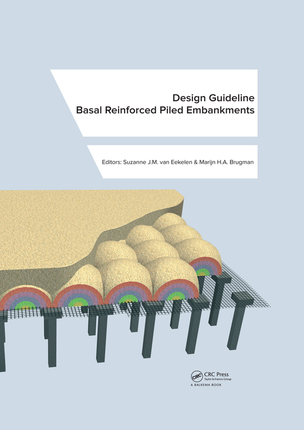 Design Guideline Basal Reinforced Piled Embankments: 1st Edition (Hardback) book cover