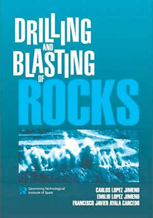Drilling and Blasting of Rocks: 1st Edition (Hardback) book cover