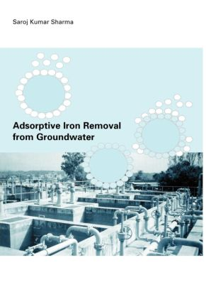 Adsorptive Iron Removal from Groundwater: 1st Edition (Hardback) book cover