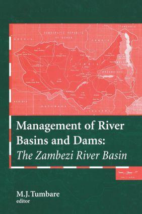 Management of River Basins and Dams: The Zambezi River Basin, 1st Edition (Hardback) book cover