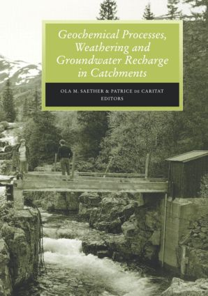 Geochemical Processes, Weathering and Groundwater Recharge in Catchments: 1st Edition (Hardback) book cover