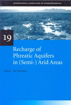 Recharge of Phreatic Aquifers in (Semi-)Arid Areas: IAH International Contributions to Hydrogeology 19, 1st Edition (Hardback) book cover