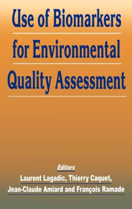 Use of Biomarkers for Environmental Quality Assessment: 1st Edition (Hardback) book cover