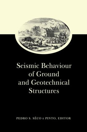 Seismic Behaviour of Ground and Geotechnical Structures: Special Volume of TC 4: 1st Edition (Hardback) book cover