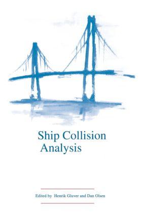 Ship Collision Analysis: Proceedings of the international symposium on advances in ship collision analysis, Copenhagen, Denmark, 10-13 May 1998, 1st Edition (Hardback) book cover