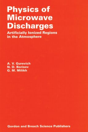 Physics of Microwave Discharges: Artificially Ionized Regions in the Atmosphere, 1st Edition (Hardback) book cover