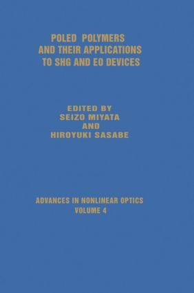 Poled Polymers and Their Applications to SHG and EO Devices: 1st Edition (Hardback) book cover