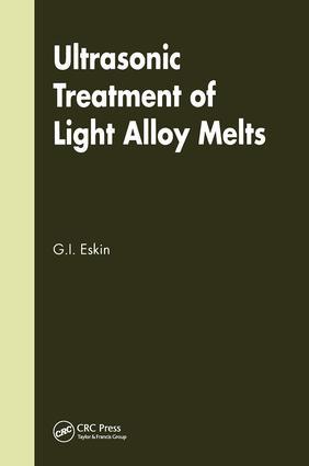 Ultrasonic Treatment of Light Alloy Melts: 1st Edition (Hardback) book cover