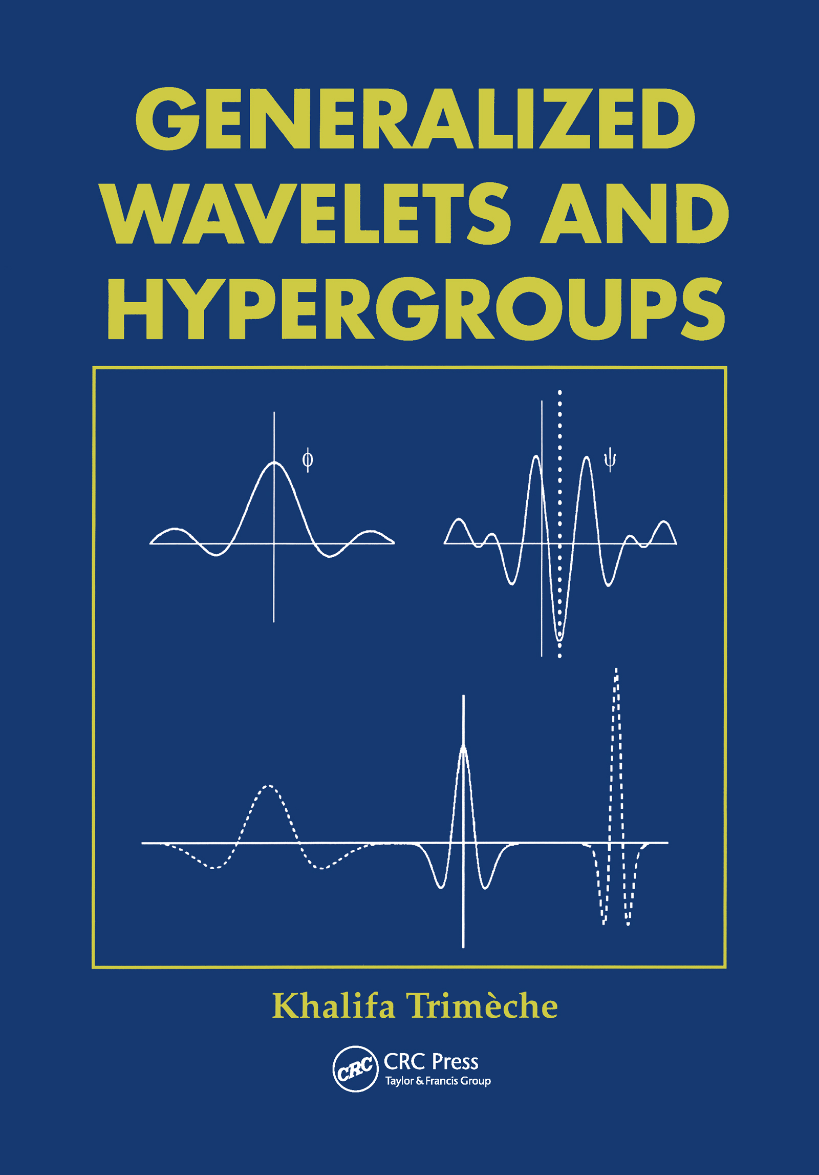 Generalized Wavelets and Hypergroups: 1st Edition (Hardback) book cover