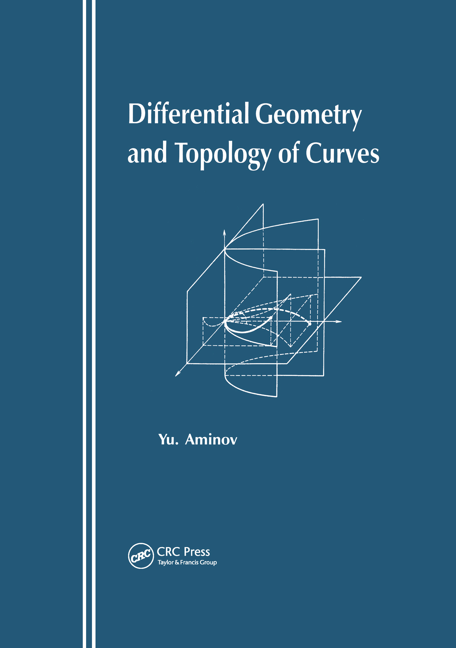 Differential Geometry and Topology of Curves: 1st Edition (Hardback) book cover