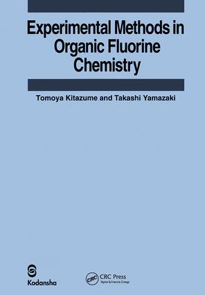 Experimental Methods in Organic Fluorine Chemistry: 1st Edition (Hardback) book cover