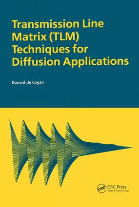 Transmission Line Matrix (TLM) Techniques for Diffusion Applications: 1st Edition (Hardback) book cover