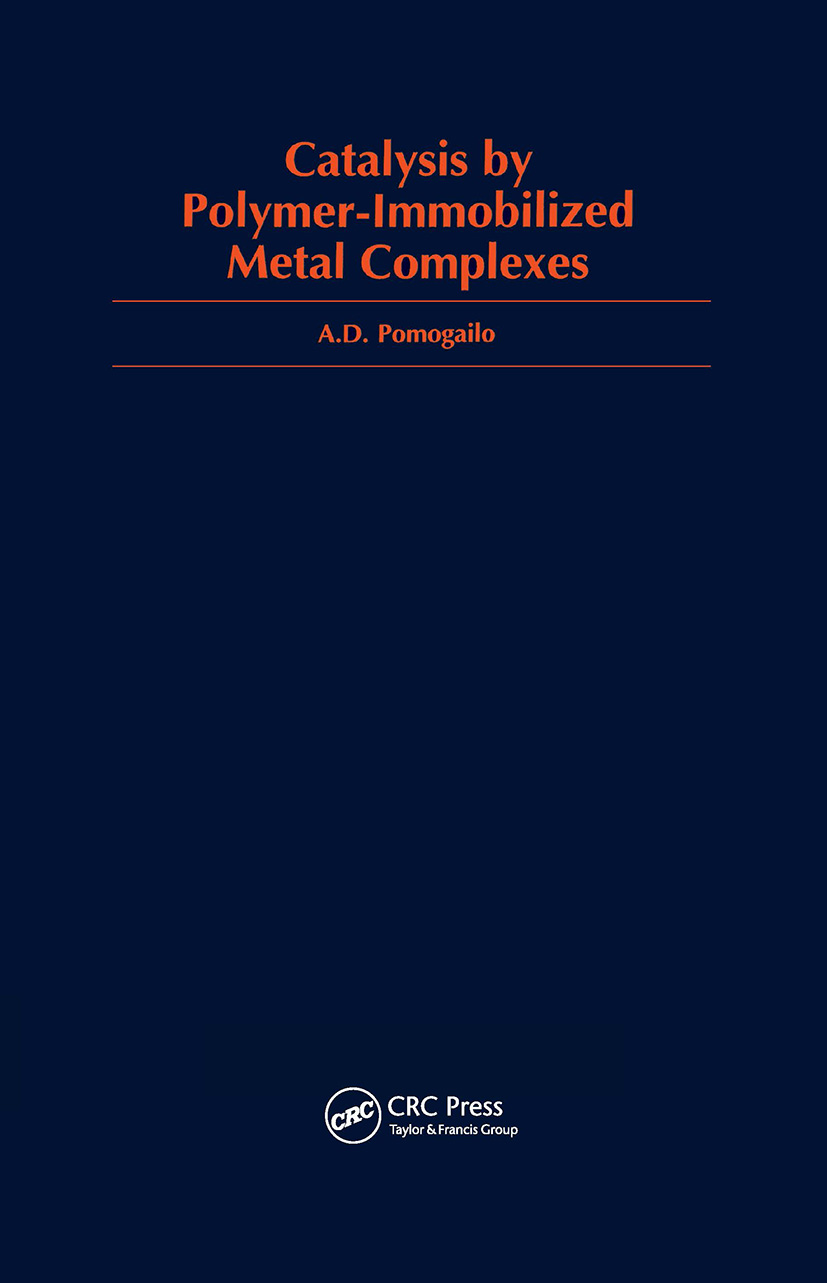 Catalysis by Polymer-Immobilized Metal Complexes: 1st Edition (Hardback) book cover