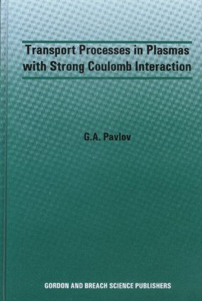 Transport Processes in Plasmas with Strong Coulomb Interactions: 1st Edition (Hardback) book cover