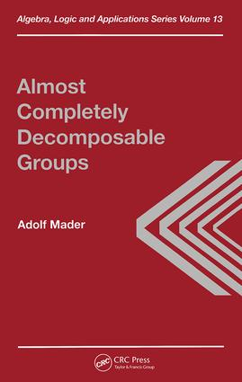 Almost Completely Decomposable Groups: 1st Edition (Hardback) book cover