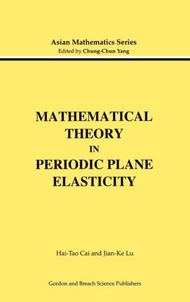 Mathematical Theory in Periodic Plane Elasticity: 1st Edition (Hardback) book cover