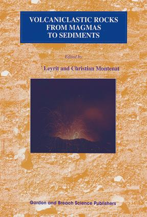 Volcaniclastic Rocks, from Magmas to Sediments: 1st Edition (Hardback) book cover