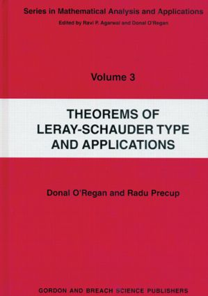 Theorems of Leray-Schauder Type And Applications: 1st Edition (Hardback) book cover