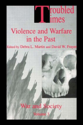 Troubled Times: Violence and Warfare in the Past (Paperback) book cover