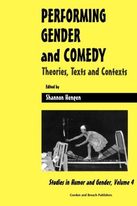 Performing Gender and Comedy: Theories, Texts and Contexts: 1st Edition (Paperback) book cover