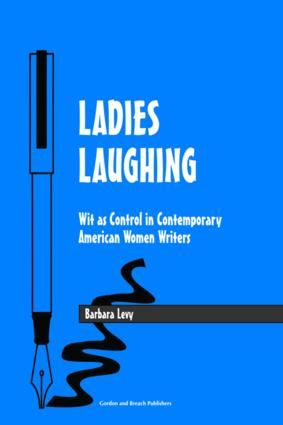 Ladies Laughing: Wit as Control in Contemporary American Women Writers (Paperback) book cover