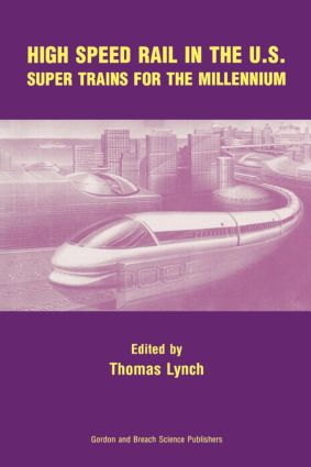 High Speed Rail in the US: Super Trains for the Millennium, 1st Edition (Paperback) book cover