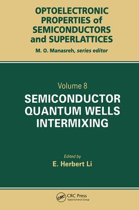 Semiconductor Quantum Well Intermixing: Material Properties and Optoelectronic Applications, 1st Edition (Hardback) book cover