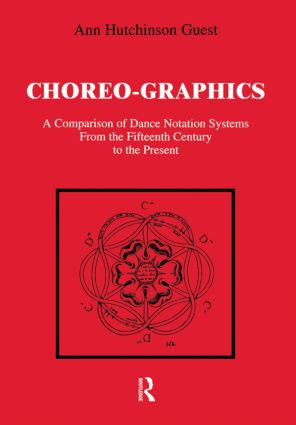 Choreographics: A Comparison of Dance Notation Systems from the Fifteenth Century to the Present (Paperback) book cover