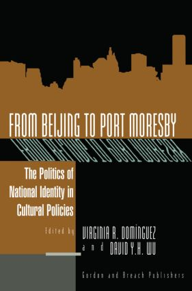 From Beijing to Port Moresby: The Politics of National Identity in Cultural Policies book cover