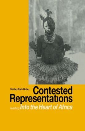 Contested Representations: Revisiting 'Into the Heart of Africa' book cover