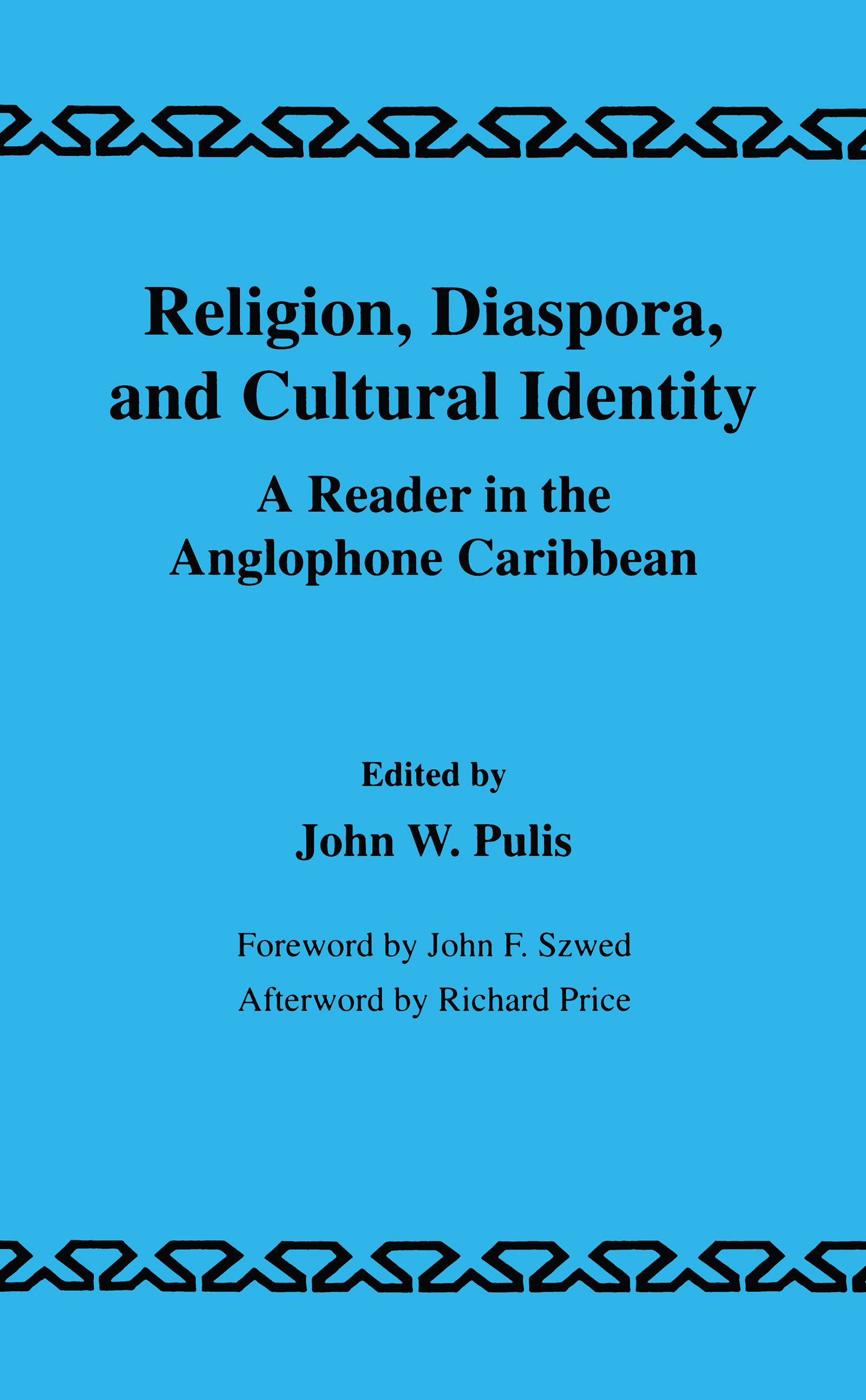 Religion, Diaspora and Cultural Identity: A Reader in the Anglophone Caribbean (Hardback) book cover