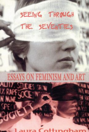 Seeing Through the Seventies: Essays on Feminism and Art (Paperback) book cover