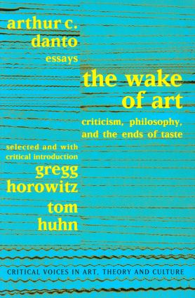 Wake of Art: Criticism, Philosophy, and the Ends of Taste, 1st Edition (Paperback) book cover