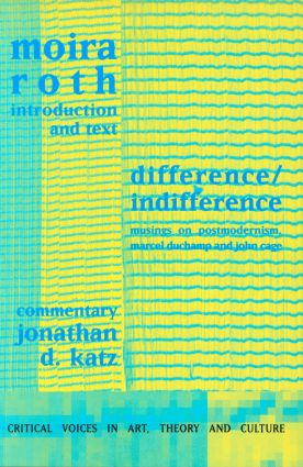 Difference / Indifference: Musings on Postmodernism, Marcel Duchamp and John Cage, 1st Edition (Paperback) book cover
