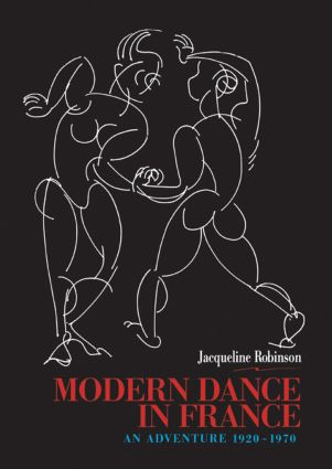 Modern Dance in France (1920-1970): An Adventure, 1st Edition (Paperback) book cover