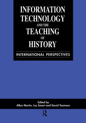 Information Technology in the Teaching of History: International Perspectives, 1st Edition (Paperback) book cover
