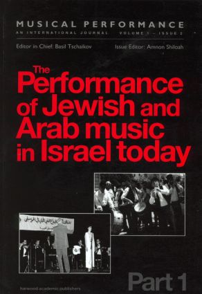 The Performance of Jewish and Arab Music in Israel Today: A special issue of the journal Musical Performance (Paperback) book cover