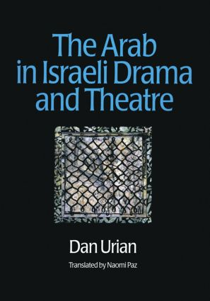 The Arab in Israeli Drama and Theatre (Paperback) book cover
