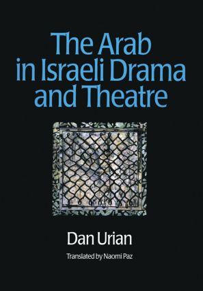 The Arab in Israeli Drama and Theatre (e-Book) book cover