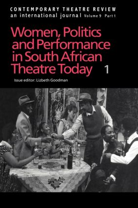 Contemporary Theatre Review: Women, Politics and Performance in South African Theatre Today, 1st Edition (Paperback) book cover