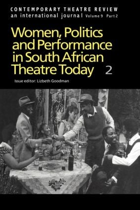 Women, Politics and Performance in South African Theatre Today: Volume 2 book cover