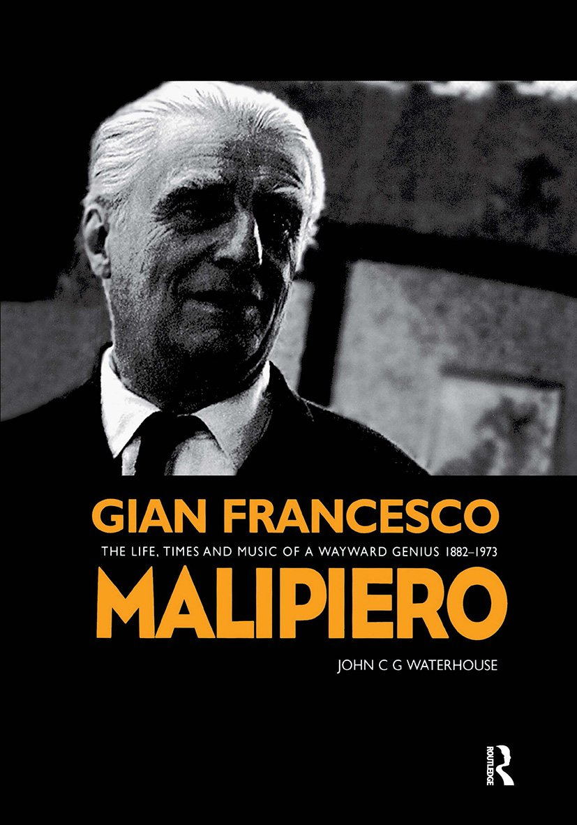 Gian Francesco Malipiero (1882-1973): The Life, Times and Music of a Wayward Genius book cover