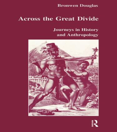 Across the Great Divide: Journeys in History and Anthropology, 1st Edition (Hardback) book cover